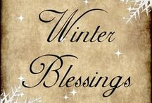 WINTER BLESSINGS / I LOVE WINTER WHEN ITS COLD OUTSIDE AND COZY INSIDE... / by Lissa Leak