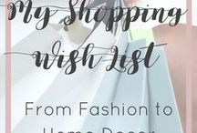 My Shopping Wish Lish From Fashion to Home Decor / This is my wish list for everything from fashion to home decor. It includes everything I am currently coveting!!