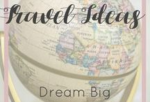 Travel Ideas Dream Big / Travel. See the world. Explore. Experience new people and cultures.