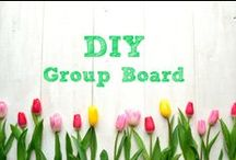 DIY ~ Group Board / ********Currently this board is closed to new contributors.