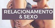 Relacionamento & Sexo / Dicas de sexo e relacionamento.