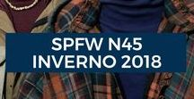 SPFW N45 Inverno 2018 / Veja as tendências da moda masculina apresentadas na SPFW N45 Inverno 2018, com fotos conceituais dos desfiles e as aplicações práticas.