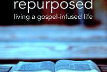 Repurposed Blog | christanperona.com / gospel-infused living