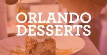 Orlando Desserts / A collection of the yummiest treats in Orlando!