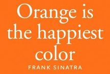 Orange!!! / by Mary Bonneau