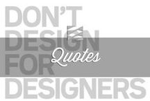 Quotes / Inspirational quotes about design, fashion and trends!