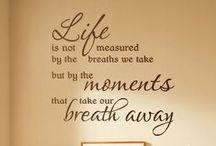 LIFE / Wonderful...but short. Enjoy it & make the most of it!