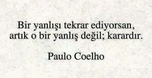 Paulo Coelho, sözleri / panom harika takip etmeyi unutma! :D