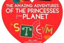 The Amazing Adventures of the Princesses from Planet STEM (#STEMprincess) / power for the girls & #STEM!