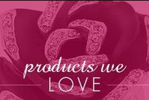 Products we LOVE!