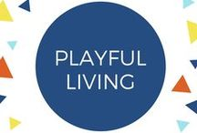 Playful Living / Words and inspiration for positive attitudes and spirits. Playful living is for every age-even us boring adults!