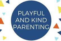 Playful and Kind Parenting / Articles and resources for parents of young children, to encourage parenting in playful, curious, and kind ways. Using respect and a playful spirit, we can help our babies, toddlers and preschoolers grow to be strong, confident, kind and playful children and adults!