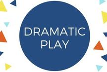 Dramatic Play / Dramatic play, dress up, pretend, etc. play. For toddlers and preschoolers, ages 2+