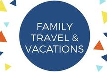 Family Travel & Vacation / Road trips, educational vacations, flights with kids, and anything else you need for your travel and vacation with children.