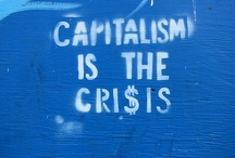 Capitalism in Crisis / capitalism, greed, republicans, democrats, politics, politics, wealth, wealthy, politics, neoliberalism, poverty, Monsanto, capitalism, humanity, humane, compassion, poverty / by Stacerina Ray