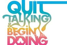 Quit Talking. Begin Doing!  / by Allison Maxwell