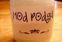 Modge Podge  / by Annabelle Lanham