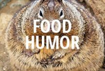 Food Humor / Because it's important not to take food or yourself too seriously. / by Urbanspoon