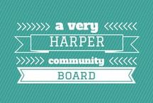 A very Harper Community Board / The complex musings of Harper Ladies online. / by H. M. Harper
