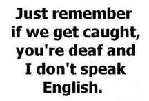 Buahahahahahahahaha! / by Leslie Gard