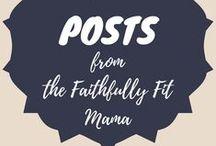 Blog Posts / Posts from www.thefaithfullyfitmama.com