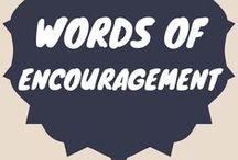 Words of Encouragement / Encouraging words and quotes