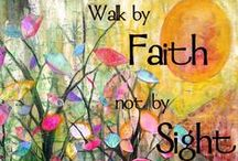 Faith / Faith, God, Hope, Love, Joy, Jesus and Inspiration to stay spiritually refreshed. / by Michelle Marie Fit