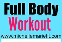 Full Body Workouts / by Michelle Marie Fit