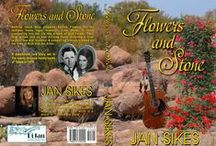 Flowers and Stone / I have just completed a creative non-fiction novel about the life of a Texas honky-tonk musician in Abilene, Texas, 1970's.  This is a true story based on the lives of Rick and Jan Sikes and has lots of twists and turns along the way.