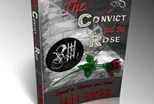 The Convict And The Rose / A gritty compelling story about desperation, solitude, salvation and undying love.