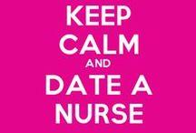 I'm a Nurse :) / by Meghan