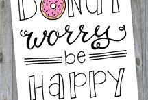 Everyday must be happy