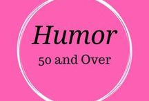 Humor 50 & Up / Funny quotes and humor , getting older, women over 50, menopause