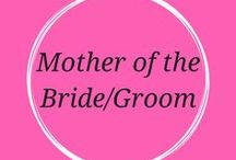Mother of the Bride/Groom / Ideas and fashion for mother of the bride and mother of the groom dresses, wedding, bridal showers
