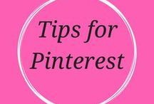 Tips for Pinterest / Advice and tips for making the most from Pinterest