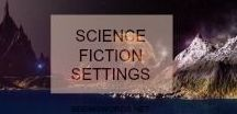 Storybook: Science Fiction Settings / World Building your novel? I have collected many great ideas for a Science Fiction Setting.