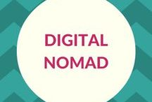 Digital Nomad / How to become location-independent and start working from any place in the world.