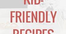 Kid-Friendly Recipes / Kid-friendly family recipes