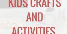 Kids Crafts & Activities / Activities and crafts for kids.