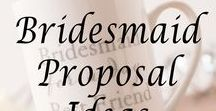 """Bridesmaid Proposal Ideas / You can't say """"I do"""" without having your besties at your side. Some go the simple route and just ask their girls, others go all out and propose to their crew!"""
