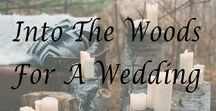 Into The Woods for a Wedding / Choosing the perfect venue for your wedding isn't easy, but there's something so whimsical about having a wedding in the woods. Find some of our favorite inspiration here!