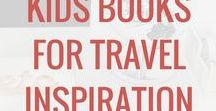 Kids Books For Travel Inspiration / Books to inspire kids to learn about other cultures and to love to travel.