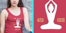 Om - Yoga / This board is about Yoga Apparel - Tank tops, tees and Hoodies.