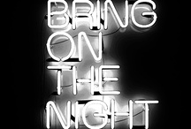 Bring On The Night... / by Roxanne