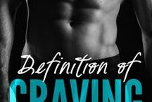 Definition of Craving / 'Craving' is the second book in the Definition series and is scheduled to release late Spring 2018