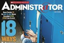 Administrator Magazine / Administrator Magazine offers the latest in education news, features and profiles, tech tools, and more.  / by Scholastic