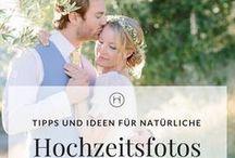 Tipps für deine Hochzeitsfotos / Tipps und Ideen für natürliche moderne Hochzeitsfotos.