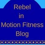 Rebel In Motion Fitness Blog