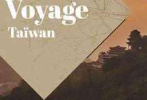 Taïwan Voyage / Collection d'idées et d'inspiration pour un voyage à Taïwan. Road trips, bons plans, bonnes adresses et guides pratiques!