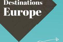 Destinations Europe / Voyage en Europe